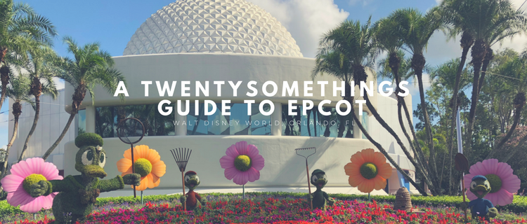 A Twentysomethings Guide to Walt Disney World: Epcot