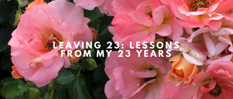 Leaving 23: Lessons from my 23 Years