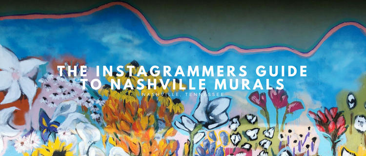 The Instagrammers Guide to Nashville Murals