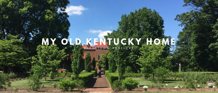 My Old Kentucky Home | Her Life in Ruins